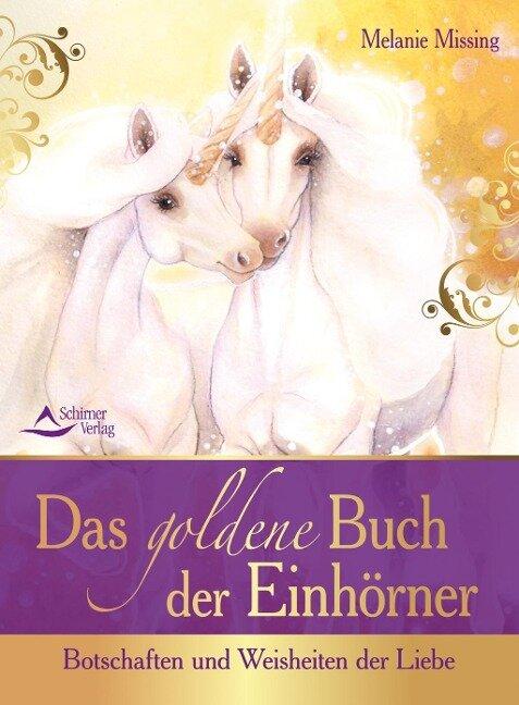 Das goldene Buch der Einhörner - Melanie Missing