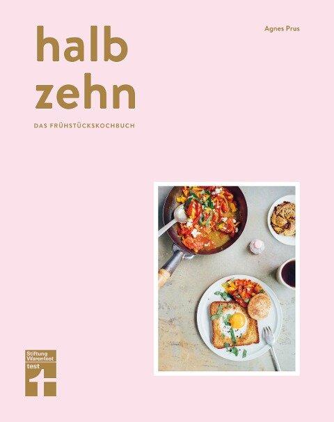 halb zehn - das Frühstückskochbuch - Agnes Prus