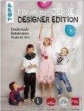 Nähen mit Jersey: Designer Edition. - Pauline Dohmen, Anke Müller, Andrea Müller, Sandra Prüßmeier
