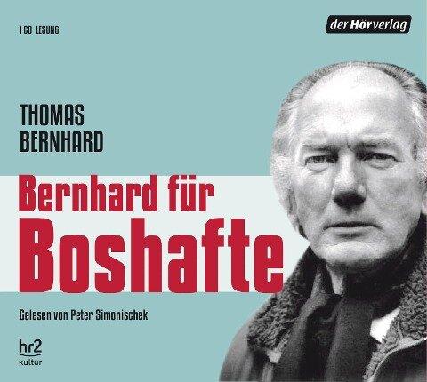 Bernhard für Boshafte - Thomas Bernhard