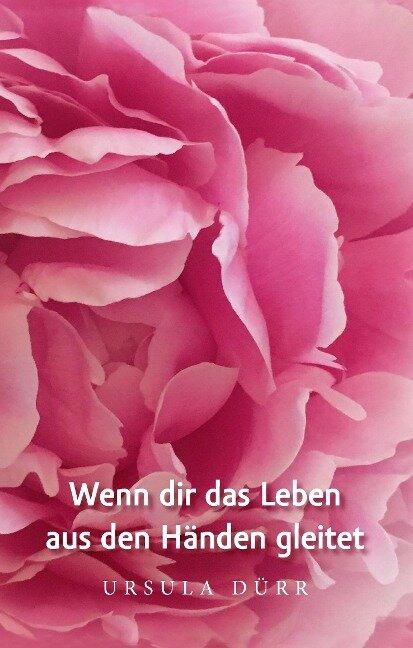 Wenn dir das Leben aus den Händen gleitet - Ursula Dürr