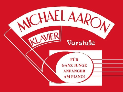Michael Aaron Klavierschule - Vorstufe - Michael Aaron