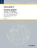 Treulich geführt - Richard Wagner