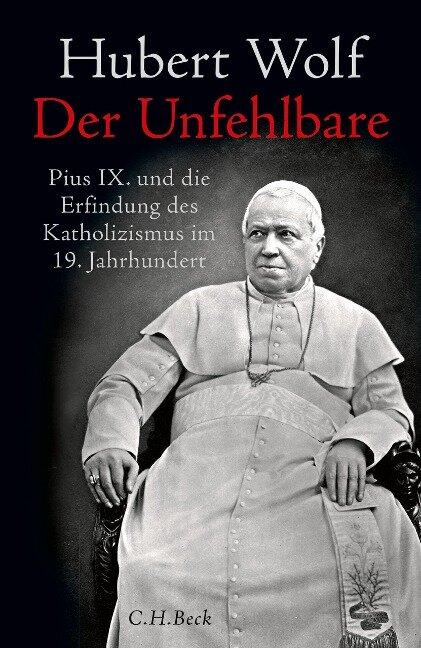 Der Unfehlbare - Hubert Wolf