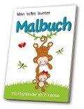 Mein tolles buntes Malbuch 4 - für Kleinkinder ab 2 Jahren -