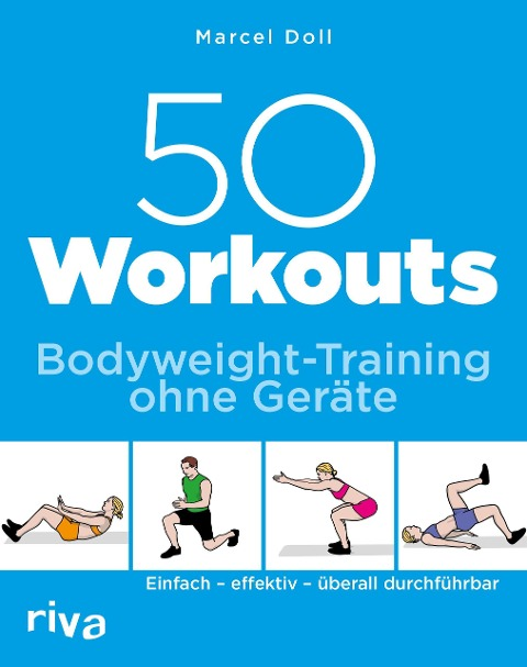50 Workouts - Bodyweight-Training ohne Geräte - Marcel Doll