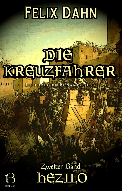 Die Kreuzfahrer. Band II - Felix Dahn