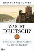 Was ist deutsch? - Dieter Borchmeyer
