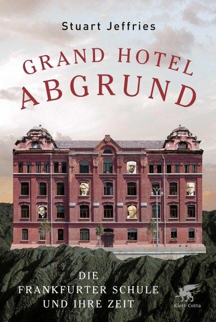 Grand Hotel Abgrund - Stuart Jeffries