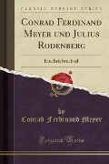 Conrad Ferdinand Meyer und Julius Rodenberg - Conrad Ferdinand Meyer