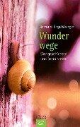 Wunderwege - Gerhard Engelsberger