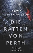 Die Ratten von Perth - David Whish-Wilson