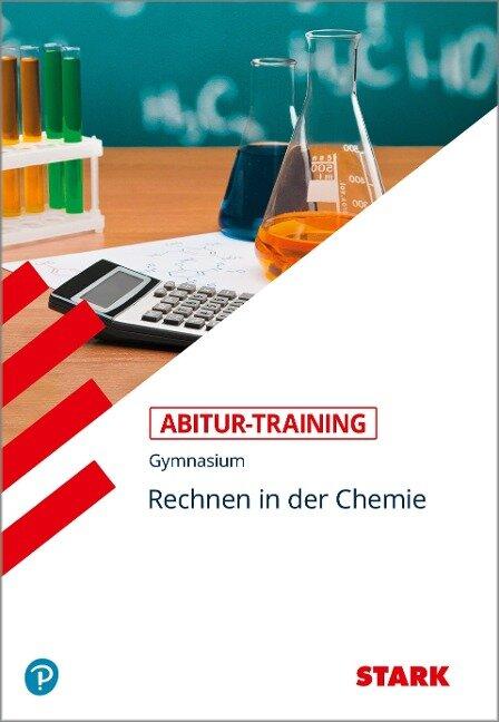 Abitur-Training Chemie. Rechnen in der Chemie - Karl Kanz