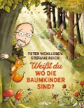 Weißt du, wo die Baumkinder sind? - Peter Wohlleben