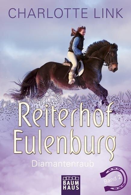 Reiterhof Eulenburg 02 - Diamantenraub - Charlotte Link