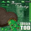 Morgan and Bailey-Süsser Tod - Markus Topf