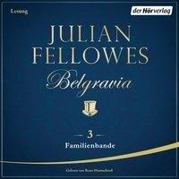 Belgravia (3) - Familienbande - Julian Fellowes