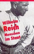 Menschen im Staat - Wilhelm Reich