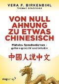 Birkenbihl, Von Null Ahnung zu etwas Chinesisch - Vera F. Birkenbihl, Thomas Gonschior