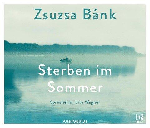 Sterben im Sommer - Zsuzsa Bánk