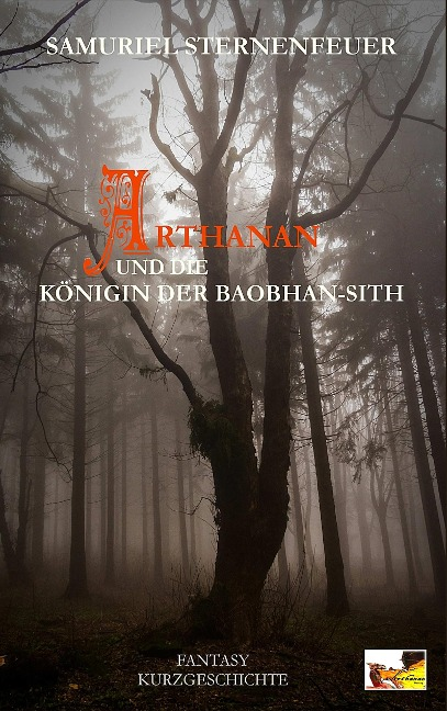Arthanan und die Königin der Baobhan-Sith - Samuriel Sternenfeuer
