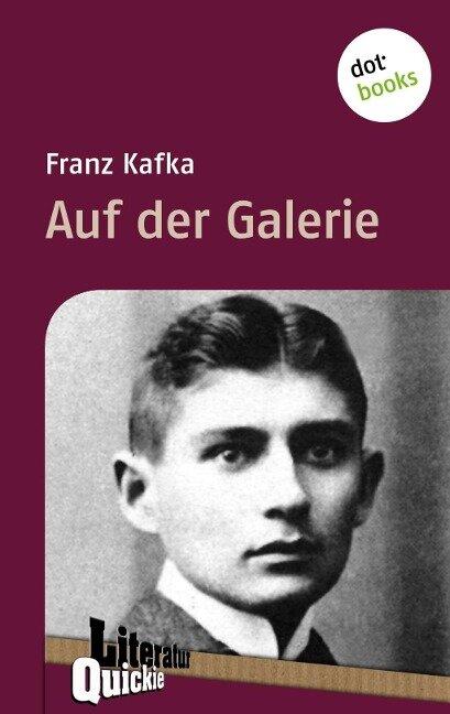 Auf der Galerie - Literatur-Quickie - Franz Kafka