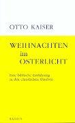 Weihnachten im Osterlicht - Otto Kaiser