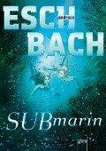 Submarin - Andreas Eschbach