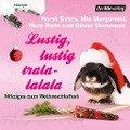 Lustig, lustig, tralalalala - Horst Evers, Mia Morgowski, Hans Rath, Oliver Uschmann
