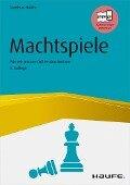 Machtspiele - Die Kunst, den eigenen Willen durchzusetzen - Matthias Nöllke