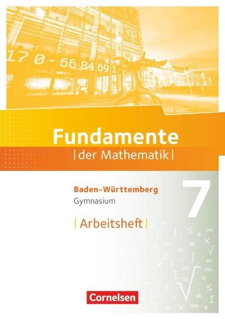 Fundamente der Mathematik 7. Schuljahr - Baden-Württemberg - Arbeitsheft mit Lösungen -