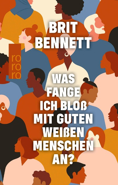 Was fange ich bloß mit guten weißen Menschen an? - Brit Bennett