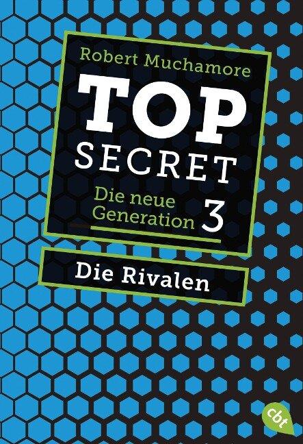 Top Secret. Die neue Generation 03. Die Rivalen - Robert Muchamore