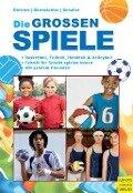Die großen Spiele - Knut Dietrich, Gerhard Dürrwächter, Hans-Jürgen Schaller