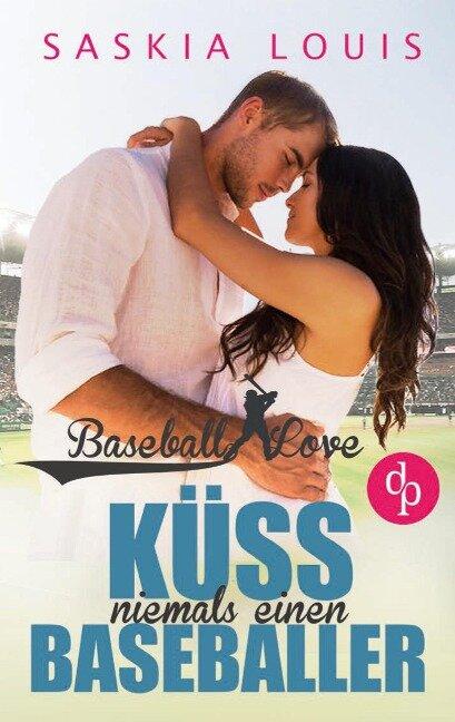 Küss niemals einen Baseballer (Chick-Lit, Liebe, Sports-Romance) - Saskia Louis