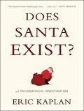 Does Santa Exist?: A Philosophical Investigation - Eric Kaplan