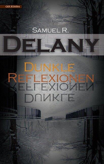 Dunkle Reflexionen - Samuel R. Delany