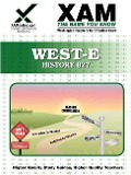 West-E History 027 Teacher Certification Test Prep Study Guide - Sharon A. Wynne