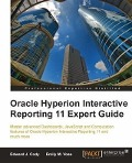 Oracle Hyperion Interactive Reporting 11 Expert Guide - Edward J. Cody