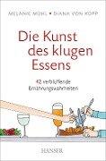 Die Kunst des klugen Essens - Melanie Mühl, Diana Von Kopp