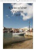 Kretas schöner Westen (Wandkalender 2017 DIN A4 hoch) - Katrin Streiparth