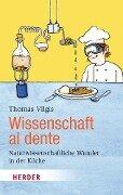 Wissenschaft al dente - Thomas Vilgis