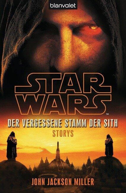 Star Wars(TM) Der Vergessene Stamm der Sith - John Jackson Miller