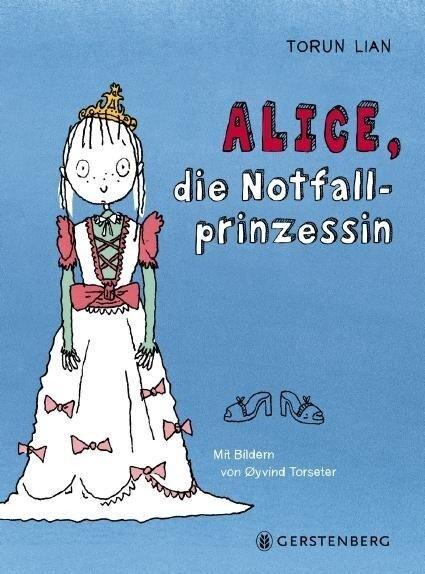 Alice, die Notfallprinzessin - Torun Lian