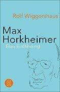 Max Horkheimer - Rolf Wiggershaus