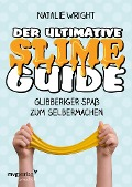 Der ultimative Slime-Guide - Natalie Wright