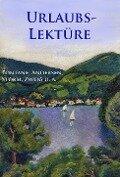 Urlaubslektüre - Hans Christian Andersen, Joseph Freiherr von Eichendorff, Theodor Fontane, William Shakespeare, Theodor Storm