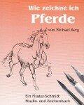 Wie zeichne ich Pferde? - Michael Berg