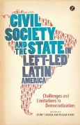 Civil Society and the State in Left-Led Latin America -