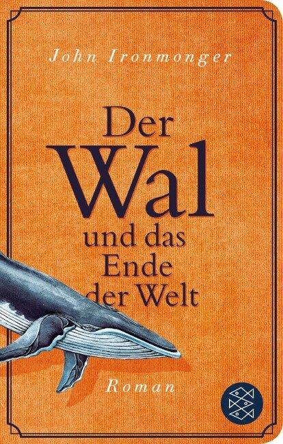 Der Wal und das Ende der Welt - John Ironmonger